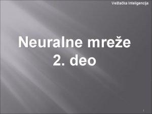 Vetaka Inteligencija Neuralne mree 2 deo 1 Modeli