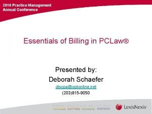 2010 Practice Management Annual Conference Essentials of Billing