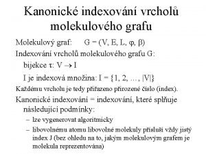 Kanonick indexovn vrchol molekulovho grafu Molekulov graf G