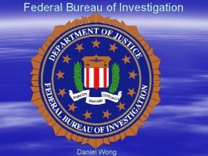 Federal Bureau of Investigation Daniel Wong FBIs Mission