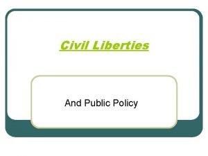 Civil Liberties And Public Policy Civil Liberties l
