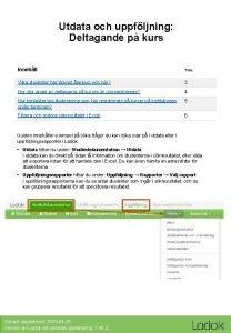 Utdata och uppfljning Deltagande p kurs Innehll Sida