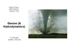 Physics Part 1 MECHANICS Physics 1700 Gasses Hydrodynamics