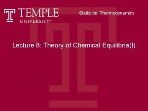 Statistical Thermodynamics Lecture 8 Theory of Chemical EquilibriaI
