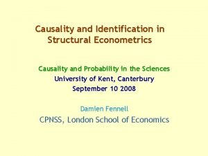 Causality and Identification in Structural Econometrics Causality and