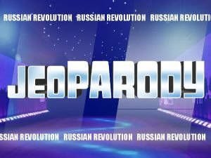 RUSSIAN REVOLUTION RUSSIAN REVOLUTION TODAYS CATEGORIES Correct Wrong