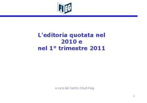 Leditoria quotata nel 2010 e nel 1 trimestre