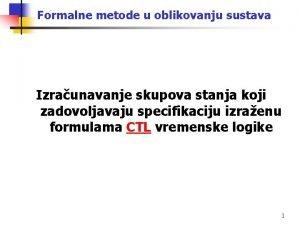 Formalne metode u oblikovanju sustava Izraunavanje skupova stanja