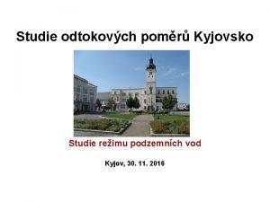 Studie odtokovch pomr Kyjovsko Studie reimu podzemnch vod