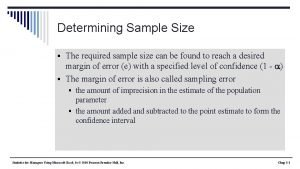 Determining Sample Size The required sample size can