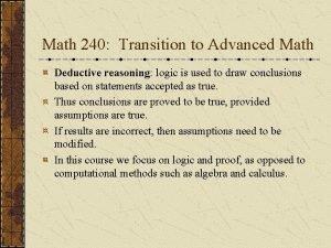 Math 240 Transition to Advanced Math Deductive reasoning