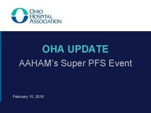OHA UPDATE AAHAMs Super PFS Event February 15