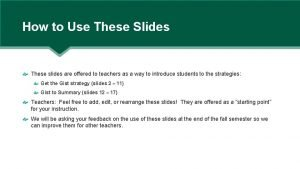 How to Use These Slides These slides are