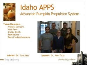 Idaho APPS Advanced Pumpkin Propulsion System Team Members