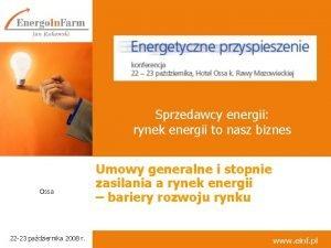 Sprzedawcy energii rynek energii to nasz biznes Ossa
