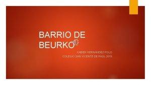 BARRIO DE BEURKO XABIER HERNNDEZ POLO COLEGIO SAN