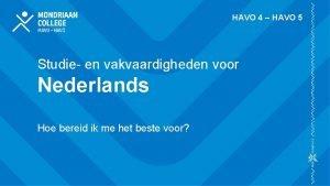 HAVO 4 HAVO 5 Studie en vakvaardigheden voor