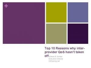 Top 10 Reasons why interprovider Qo S hasnt