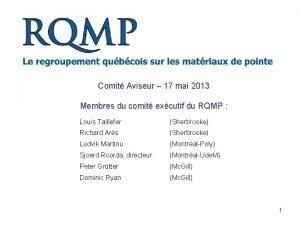 Comit Aviseur 17 mai 2013 Membres du comit