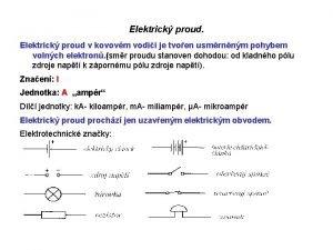 Elektrick proud v kovovm vodii je tvoen usmrnnm