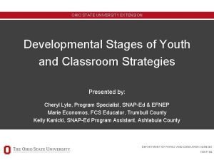 OHIO STATE UNIVERSITY EXTENSION Developmental Stages of Youth