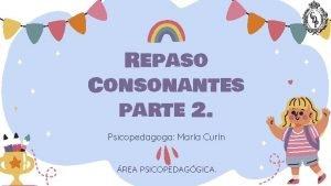 Repaso Consonantes parte 2 Psicopedagoga Mara Curn REA