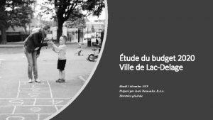 tude du budget 2020 Ville de LacDelage Mardi