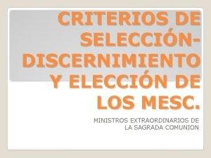 CRITERIOS DE SELECCINDISCERNIMIENTO Y ELECCIN DE LOS MESC