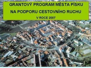 GRANTOV PROGRAM MSTA PSKU NA PODPORU CESTOVNHO RUCHU