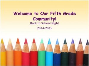 Welcome to Our Fifth Grade Community Back to