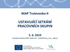 MAP Trutnovsko II USTAVUJC SETKN PRACOVNCH SKUPIN 5