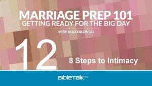 MIKE MAZZALONGO 12 8 Steps to Intimacy INTIMACY