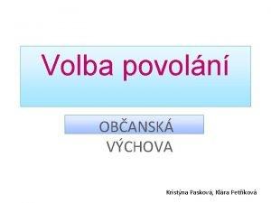 Volba povoln OBANSK VCHOVA Kristna Paskov Klra Petkov