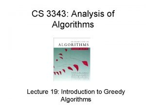 CS 3343 Analysis of Algorithms Lecture 19 Introduction