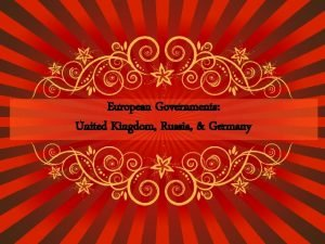 European Governments United Kingdom Russia Germany Parliamentary System