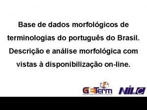 Base de dados morfolgicos de terminologias do portugus