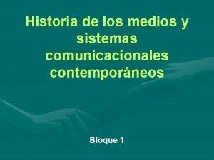 Historia de los medios y sistemas comunicacionales contemporneos