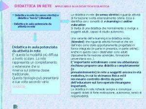 DIDATTICA IN RETE APPLICABILE ALLA DIDATTICA SCOLASTICA Didattica