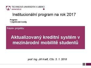 Institucionln program na rok 2017 Program 1 Zajiovn