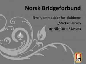 Norsk Bridgeforbund Nye hjemmesider for klubbene vPetter Haram
