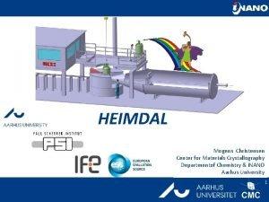 HEIMDAL Mogens Christensen Center for Materials Crystallography Departmentof