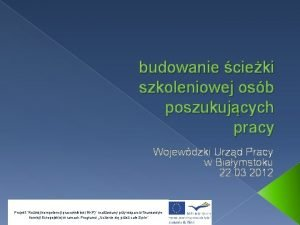budowanie cieki szkoleniowej osb poszukujcych pracy Wojewdzki Urzd