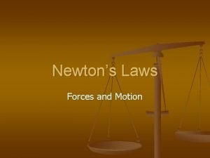 Newtons Laws Forces and Motion Laws of Motion