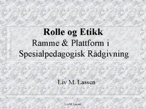 Rolle og Etikk Ramme Plattform i Spesialpedagogisk Rdgivning