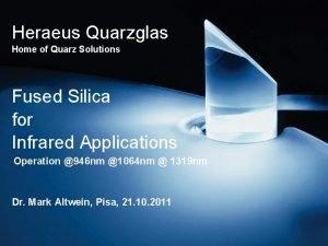Heraeus Quarzglas Home of Quarz Solutions Fused Silica