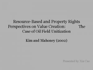 ResourceBased and Property Rights Perspectives on Value Creation