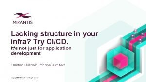 Lacking structure in your infra Try CICD Its