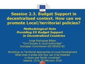Session 2 3 Budget Support in decentralised context