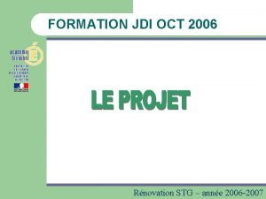 FORMATION JDI OCT 2006 Rnovation STG anne 2006