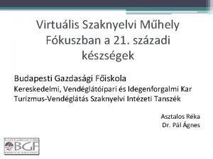 Virtulis Szaknyelvi Mhely Fkuszban a 21 szzadi kszsgek